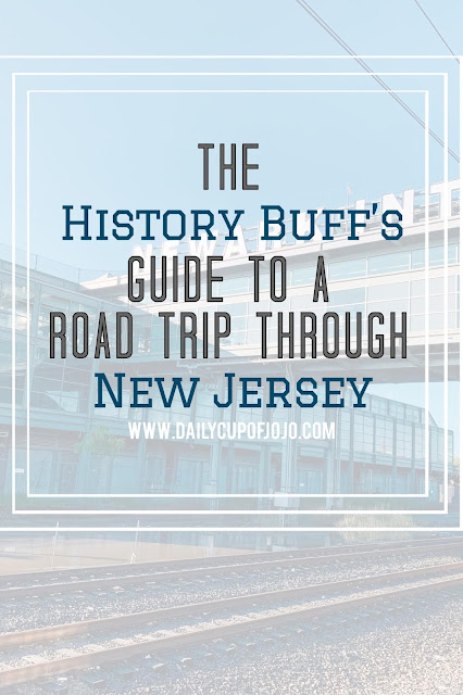 united states road trip | historical road trip | new Jersey historical sites | new jersey museums | new jersey road trip | new jersey travel | new jersey in the fall | things to do in new jersey