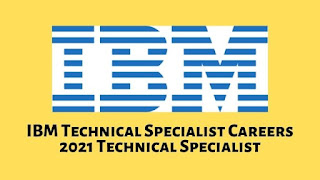 IBM Technical Specialist Careers 2021 Technical Specialist