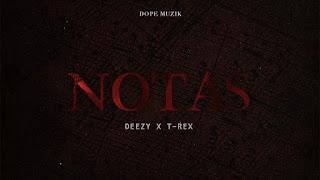 Deezy – Notas (feat. T-Rex)[Rep] | Download mp3