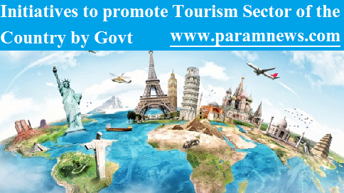 initiatives-to-promote-tourism-sector-paramnews-in-indian-govt