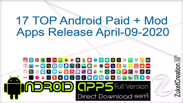 17 TOP Android Pack Paid + Mod Apps Release April-09-2020 .Apk