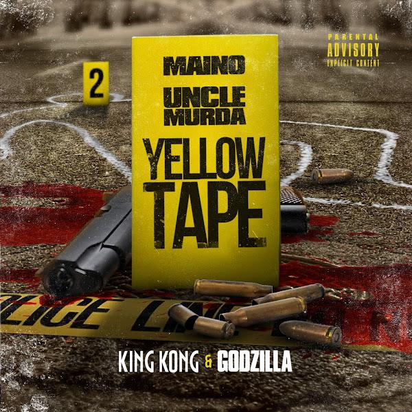 Maino & Uncle Murda - Yellow Tape: King Kong & Godzilla Cover