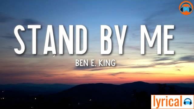 Stand by Me Lyrics in English – Ben E. King