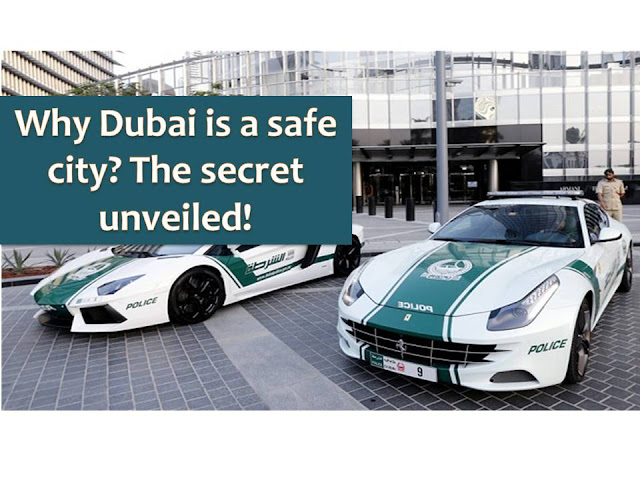 They said, luck has nothing do with safety because safety comes with a price.  When we say that a city is safe, sometimes it means that we are comfortable walking in the streets by night or leaving our belongings unattended or a place free from terroristic activities.  So what makes a city safe?  We all know that Dubai Police owns the world's fastest fleet of cars, but this is not just this.  According to the study of Community Development Authority (CDA), 98 percent of people living in Dubai feel safe.