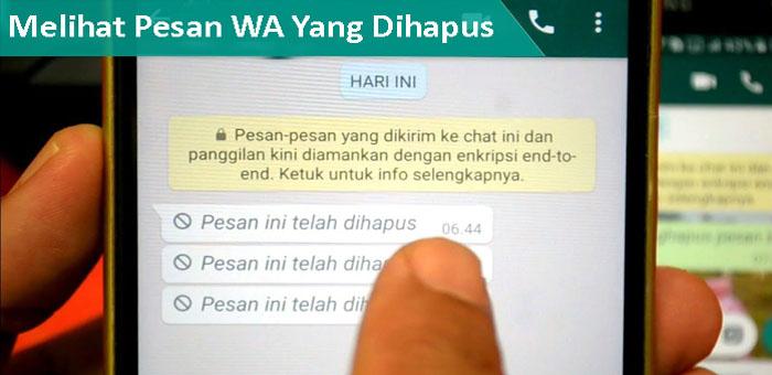 Begini Cara Mengetahui Pesan Whatsapp yang Sudah Dihapus Pengirim