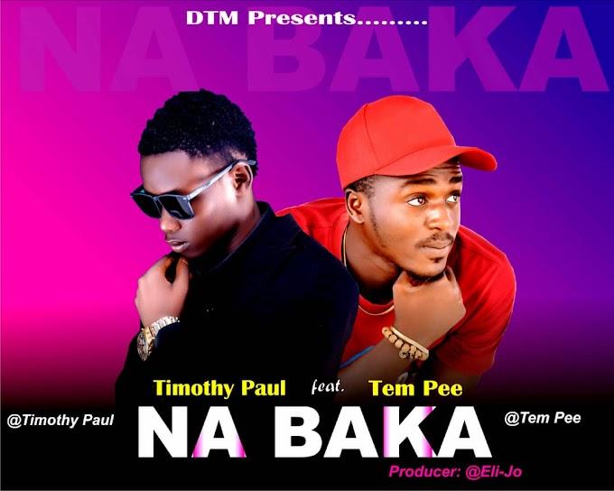 Na Baka - TimothyPaul Feat.Tem Pee