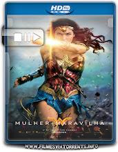 Mulher-Maravilha (Wonder Woman) Torrent – 720p e 1080p Dublado e Legendado (2017)