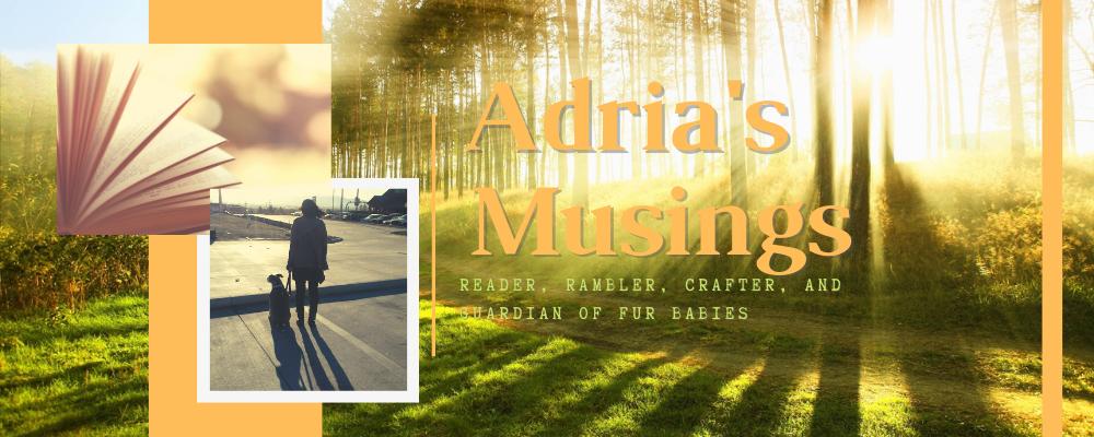 Adria's Musings