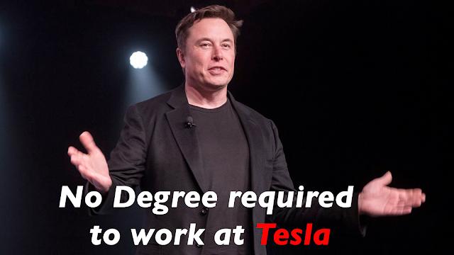 Elon Musk said: No College Degree Is Needed To Do Duty In Tesla | Robofinder