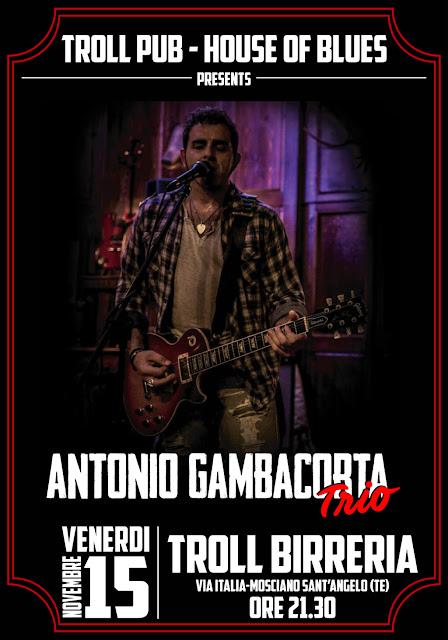 Locandina Antonio Gambacorta trio al Troll Birreria Mosciano Sant'Angelo