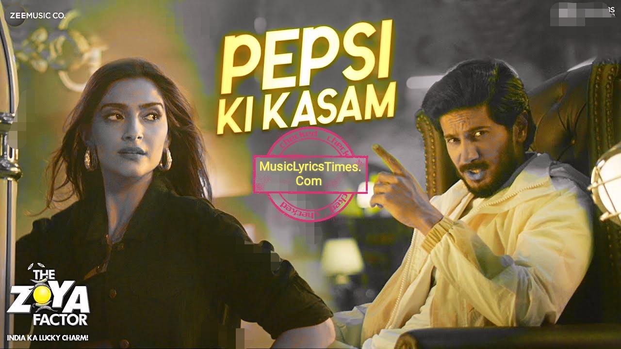 Pepsi Ki Kasam Lyrics - Zoya Factor