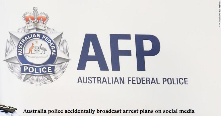 Australia police accidentally broadcast arrest plans on social media