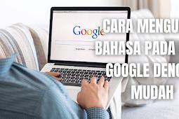 Cara Mengubah Bahasa Pada Akun Google Dengan Mudah