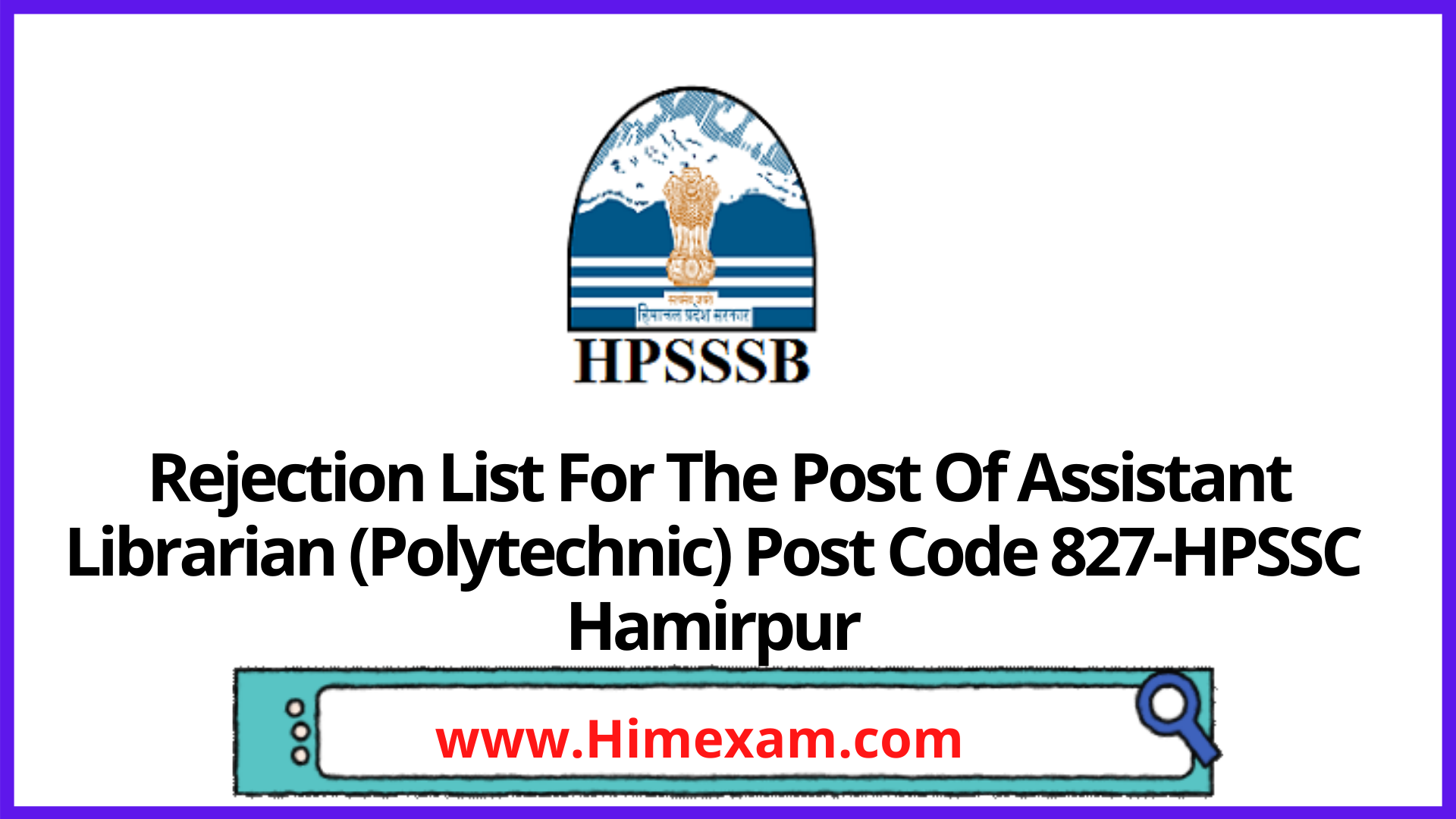Rejection List For The Post Of Assistant Librarian (Polytechnic) Post Code 827-HPSSC Hamirpur