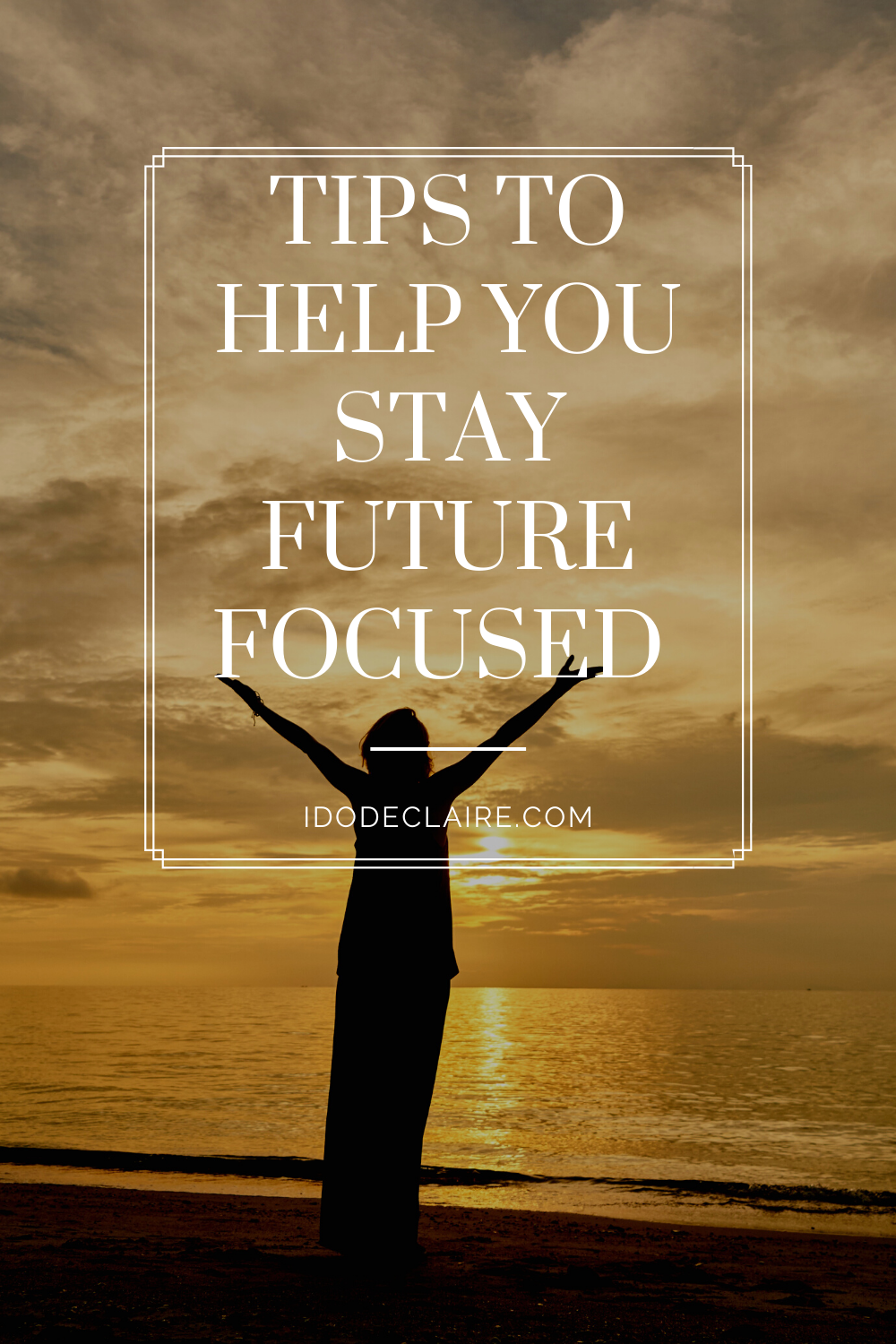 Tips to Help you Stay Future Focused