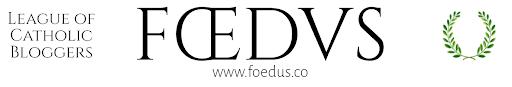FOEDUS: The League of Catholic Bloggers