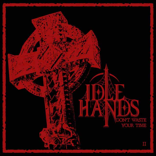 "Το ep των Idle Hands""Don't Waste Your Time II"""
