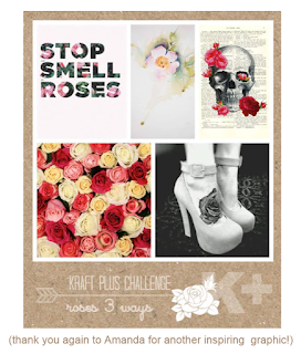 http://kraftpluschallenges.blogspot.com.au/2017/07/july-challenge-roses-3-ways.html
