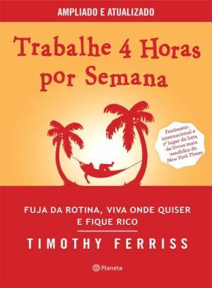 Trabalhe 4 Horas por Semana – Timothy Ferriss Download Grátis
