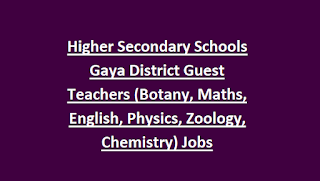 Higher Secondary Schools Gaya District Guest Teachers (Botany, Maths, English, Physics, Zoology, Chemistry) Jobs Recruitment 2018