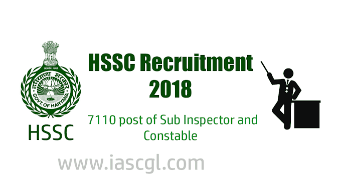 HSSC Recruitment 2018 | 7110 post of Sub Inspector and Constable -  Apply Now and Exam Date
