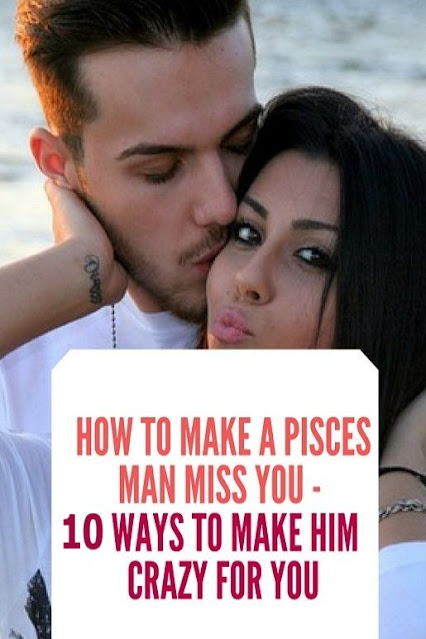10 Ways To Make A Man Miss You