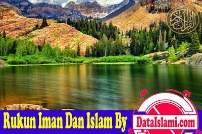 6 Rukun Iman Dan 5 Rukun Islam Lengkap Dengan Haditsnya