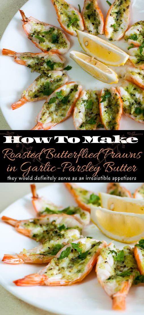 Roasted Butterflied Prawns in Garlic-Parsley Butter #dinnerrecipe #food #amazingrecipe #easyrecipe