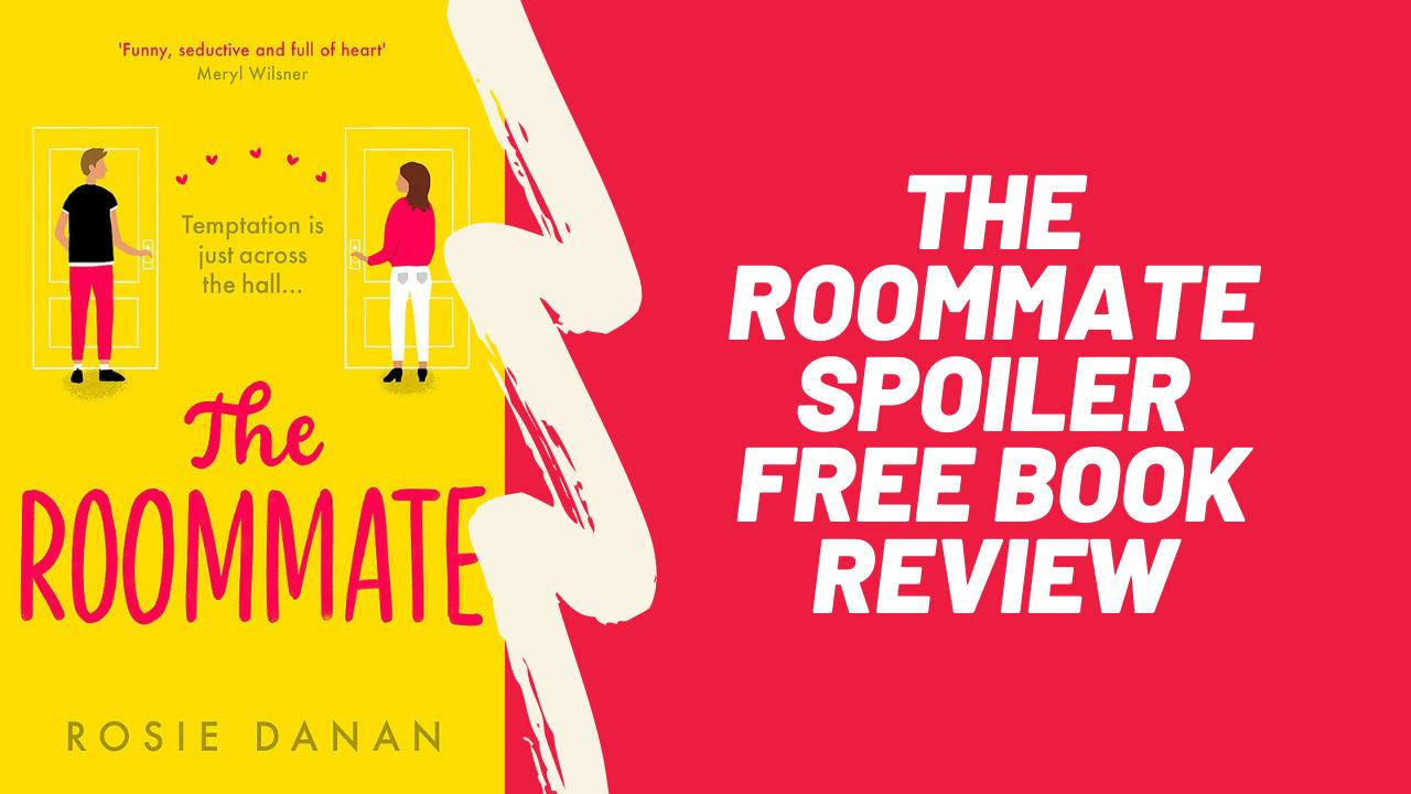 The Roommate - Rosie Danan | Spoiler Free Book Review