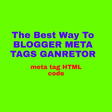The Best Way To BLOGGER META TAGS GANRETOR