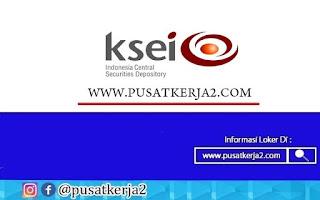 Loker Terbaru PT Kustodian Sentral Efek Indonesia Tahun 2020