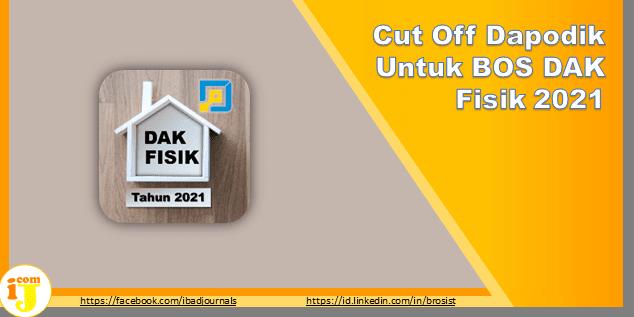 Cut Off Dapodik Untuk BOS DAK Fisik 2021