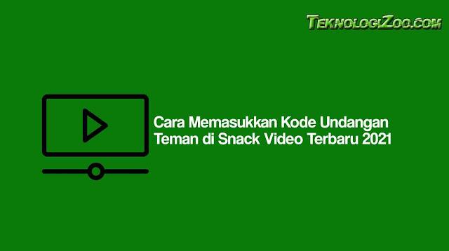 cara memasukan kode undangan teman di snack video