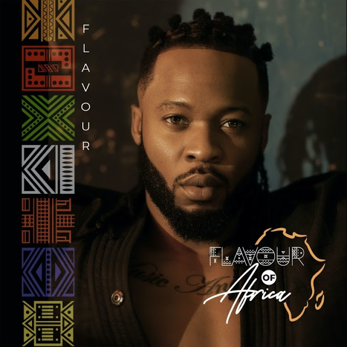 "[Album] Flavour – ""Flavour of Africa"" ft. Fally Ipupa, Tekno, Phyno & More"