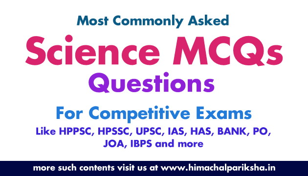 Most Commonly Asked Science Multiple Choice Questions | Science MCQs | Solved MCQs | Himachal Pariksha