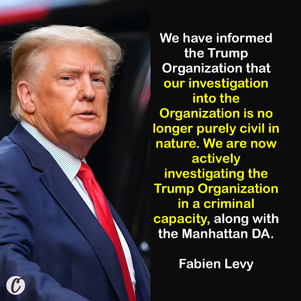 We have informed the Trump Organization that our investigation into the Organization is no longer purely civil in nature. We are now actively investigating the Trump Organization in a criminal capacity, along with the Manhattan DA. — Fabien Levy, New York Attorney General's office spokesperson