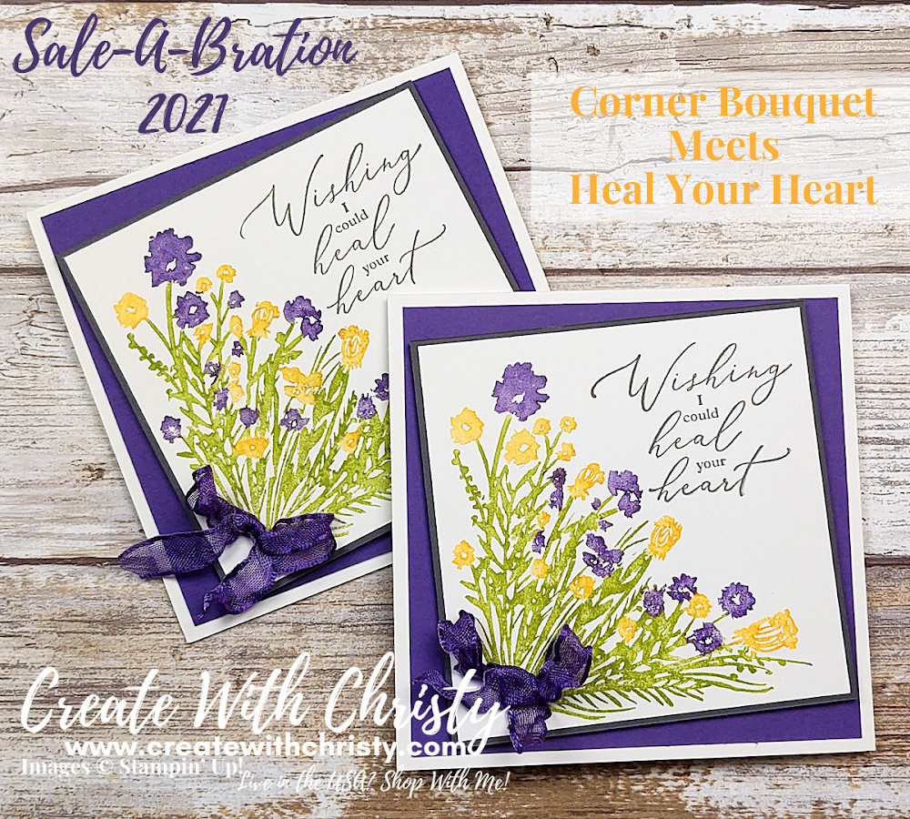 Corner Bouquet Meets Heal Your Heart - Sale-A-Bration 2021