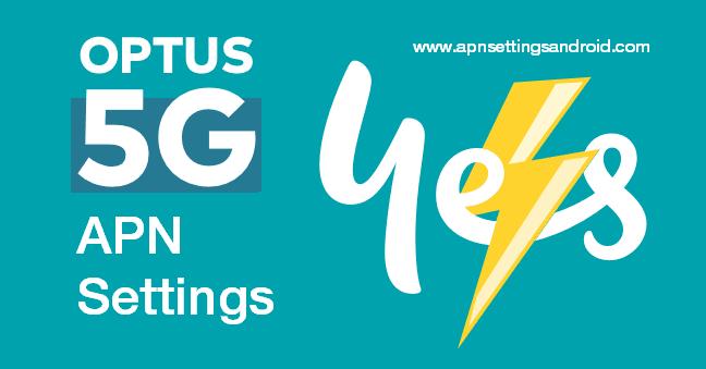 Optus APN Settings 5G