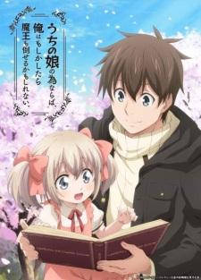 xem anime Vì con gái tôi có thể đánh bại cả Ma Vương -Uchi no Ko no Tame naraba