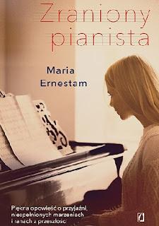 Zraniony pianista - Maria Ernestam