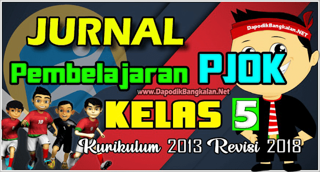 JURNAL PJOK Kelas 5 Kurikulum 2013 Revisi 2018