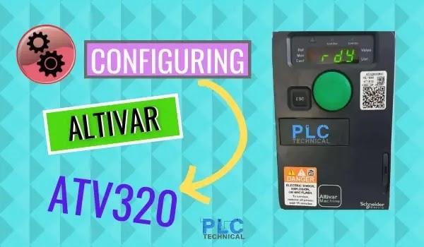 BASIC CONFIGURATION OF AN ALTIVAR ATV320 SCHNEIDER ELECTRIC
