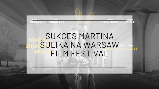 Sukces Martina Šulíka na 36. Warszawskim Festiwalu Filmowym