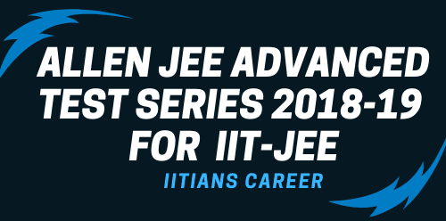 ALLEN JEE ADVANCED TEST SERIES STUDY MATERIAL PDF FOR IIT JEE