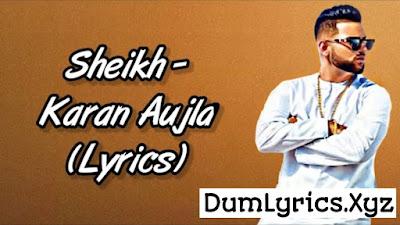 Sheikh full song lyrics by Karan Aujla