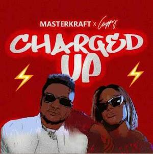 Download Mp3   Masterkraft x Dj Cuppy - Charged Up