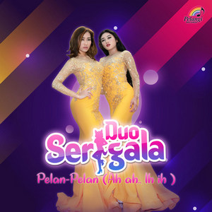 Duo Serigala - Pelan-Pelan (Ah Ah.. Ih Ih)