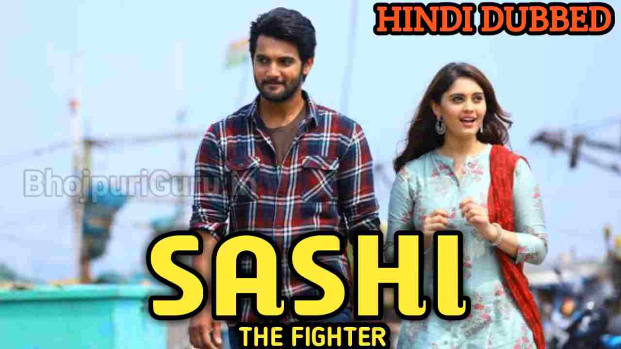 Sashi The Fighter (2021) South Hindi Dubbed Full Movie | Aadi Saikumar, Surbhi, Release Date | Budget And Box-office Collection - Bhojpuriguru.in