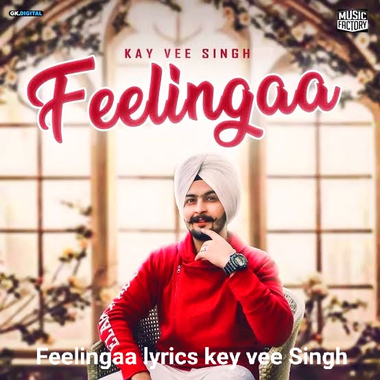 Feelingaa punjabi song by Kay vee Singh Lyrics
