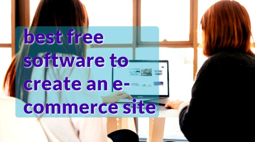 The 6 best free software to create an e-commerce site